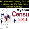 2014  Myanmar Census, First day. Latest updates on the experiences of Muslim families